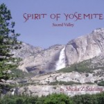 Spirit of Yosemite, an amazing 82 full color pages. Photos & words/poems by Sheila Z. Download now for $4.70 (Regularly $11.00)
